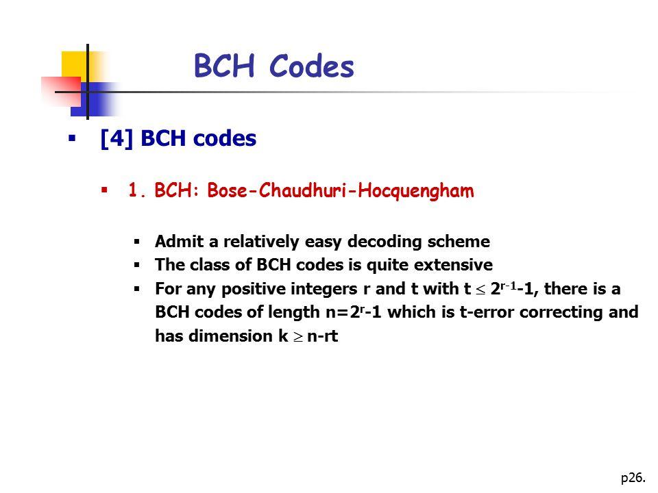 BCH Codes [4] BCH codes 1. BCH: Bose-Chaudhuri-Hocquengham